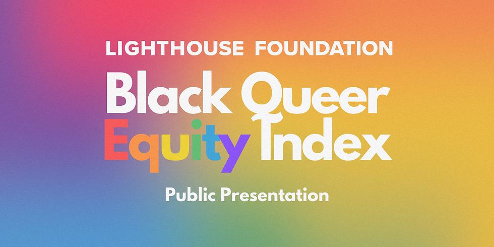 Black Queer Equity Index Public Presentation