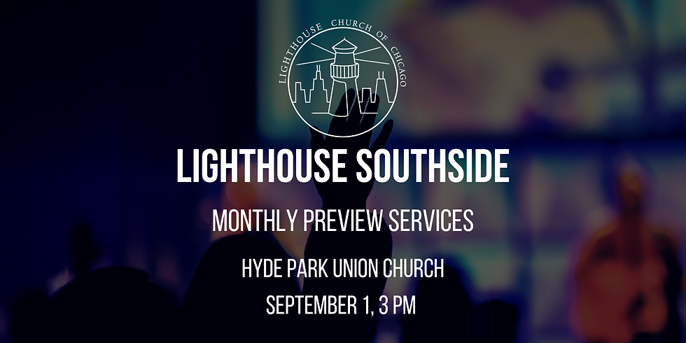Lighthouse Southside Monthly Preview Service