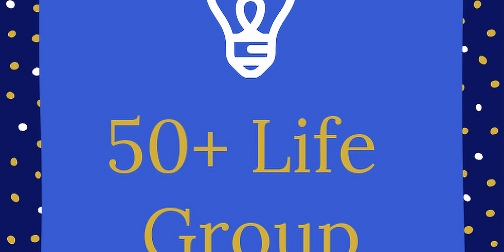 50+ Life Group Interest Meeting
