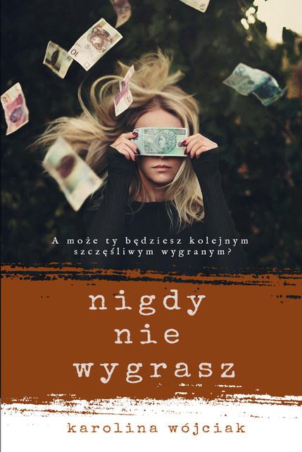 """Book cover """"Nigdy nie wygrasz"""" by Karolina Wójciak"""