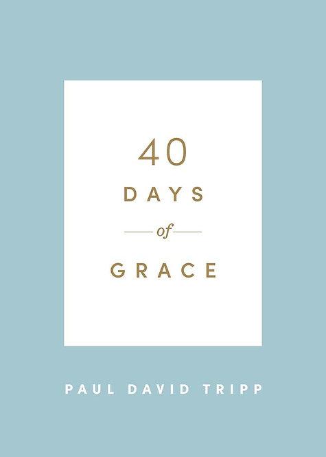 40 Days of Grace ~ Paul David Tripp