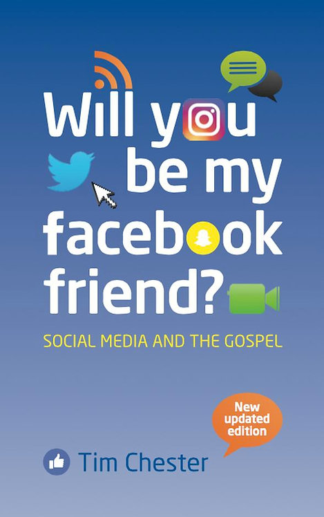Will You Be My Facebook Friend? ~ Tim Chester