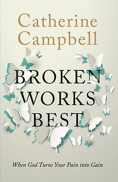 Broken Works Best ~ Catherine Campbell (10Publishing)
