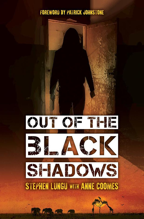 Out of the Black Shadows ~ Stephen Lungu and Anne Coomes