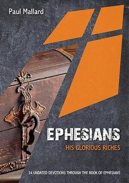 Ephesians: His Glorious Riches ~ Paul Mallard