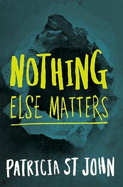 Nothing Else Matters ~ Patricia St John