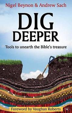 Dig Deeper ~ Nigel Beynon and Andrew Sach