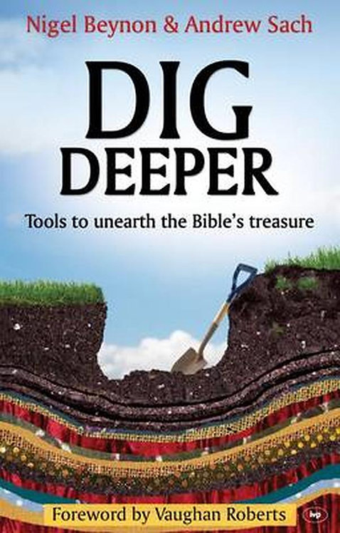Dig Deeper ~ Nigel Beynon and Andrew Sach