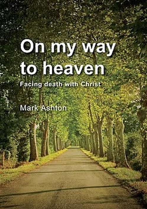 On My Way to Heaven ~ Mark Ashton