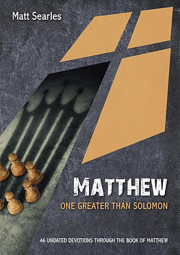 Matthew: One Greater than Solomon~ Matt Searles