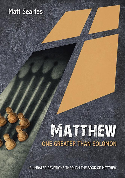Matthew: One Greater than Solomon~ Matt Searles