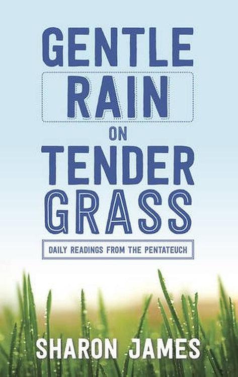 Gentle Rain On Tender Grass ~ Sharon James