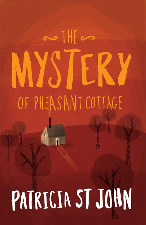 The Mystery Of Pheasant Cottage ~ Patricia St John