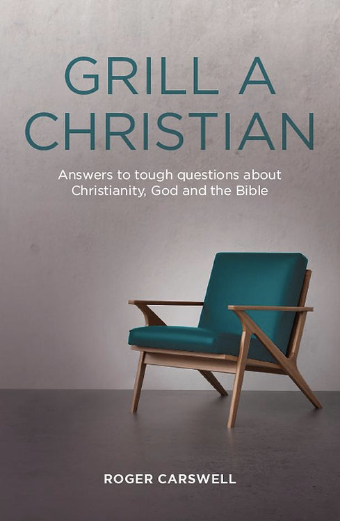 Grill a Christian ~ Roger Carswell