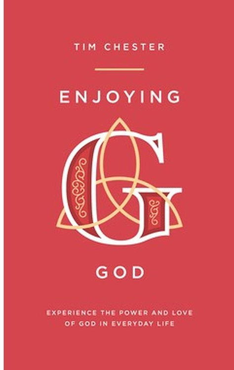 Enjoying God ~Tim Chester
