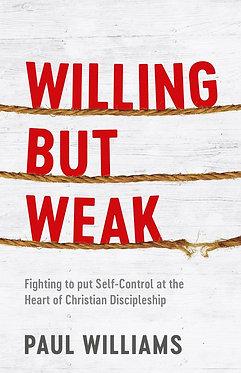 Willing But Weak ~ Paul Williams