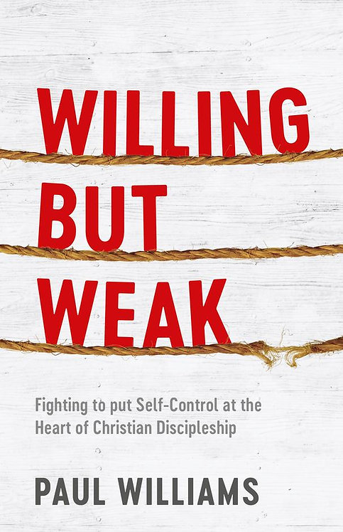 Willing But Weak ~ Paul Williams
