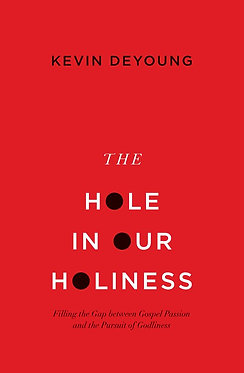 The Hole in Our Holiness~ Kevin DeYoung (paperback)