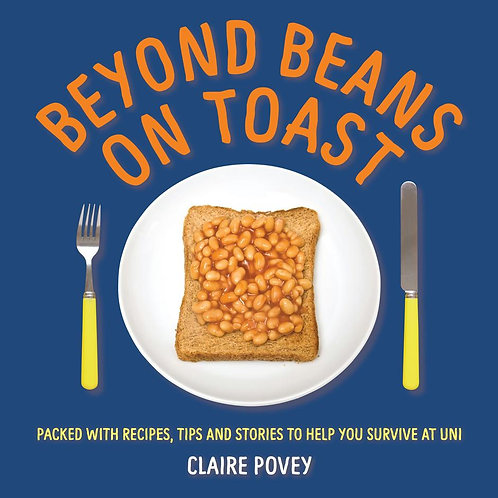 Beyond Beans on Toast ~ Claire Povey