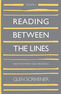 Reading Between The Lines Volume Two (New Testament) ~ Glen Scrivener