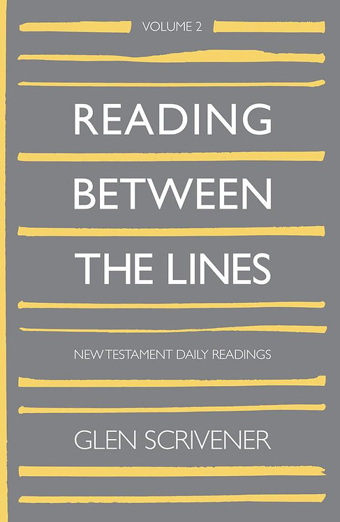 Reading Between The Lines Volume Two (New Testament) ~ Glen Scrivener