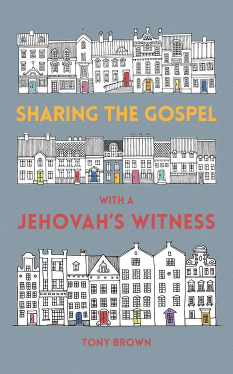 Sharing the Gospel with a Jehovah's Witness ~ Tony Brown