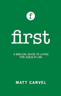 First: Living for Jesus at University ~ Matt Carvel