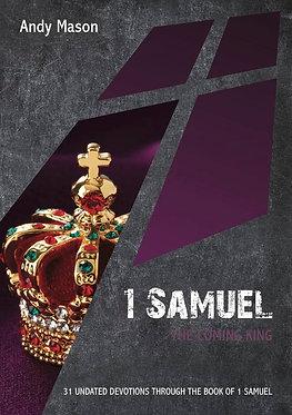 1 Samuel: The Coming King ~ Andy Mason