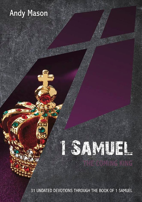 1 Samuel: The Coming King ~ Andy Mason