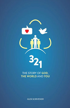 3 2 1: The Story of God the World and You ~ Glen Scrivener