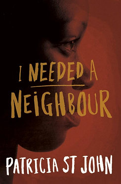 I Needed a Neighbour ~ Patricia St John