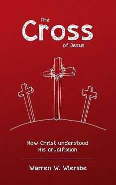 The Cross of Jesus ~ Warren Wiersbe