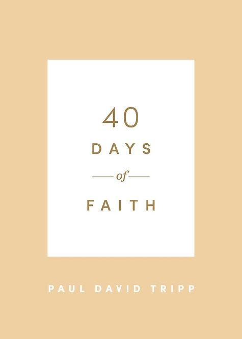 40 Days of Faith~ Paul David Tripp