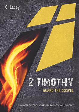 2 Timothy: Guard the Gospel~ Carolyn Lacey