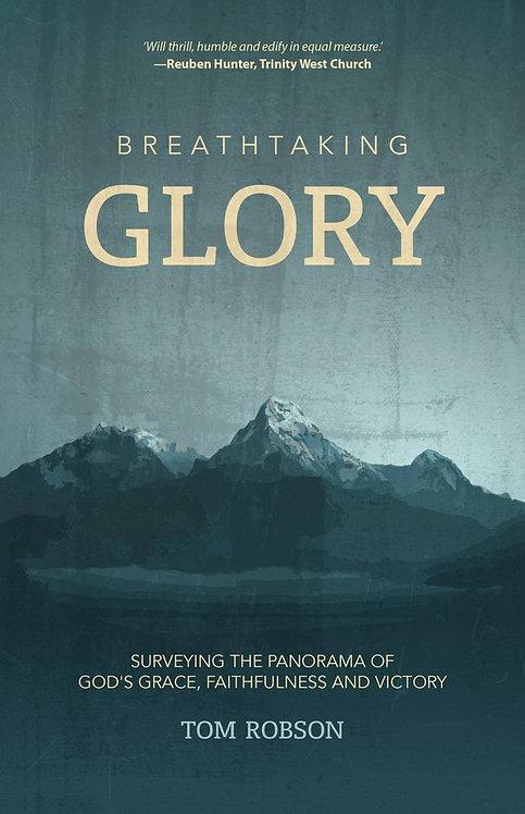 Breathtaking Glory ~ Tom Robson