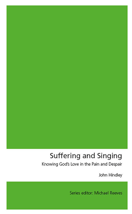 Suffering and Singing ~ John Hindley [Union Series]