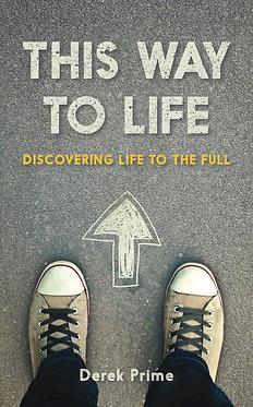 This Way to Life ~ Derek Prime