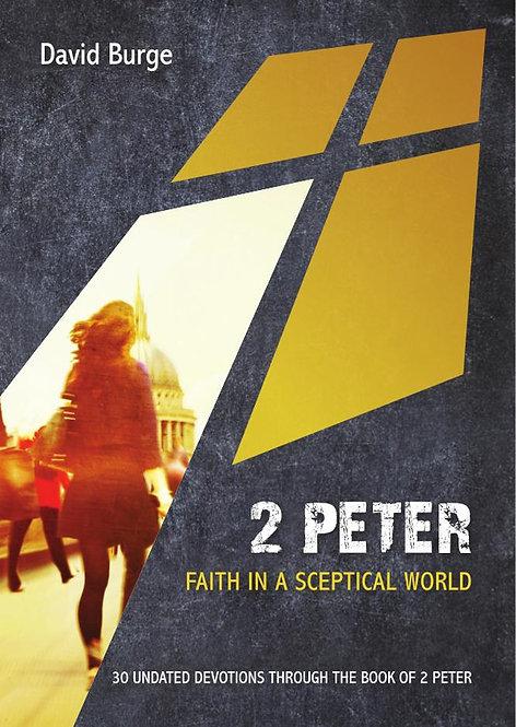 2 Peter: Faith in a Sceptical World~ David Burge