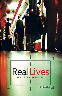 Real Lives ~ D J Carswell