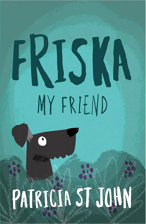 Friska My Friend ~ Patricia St John