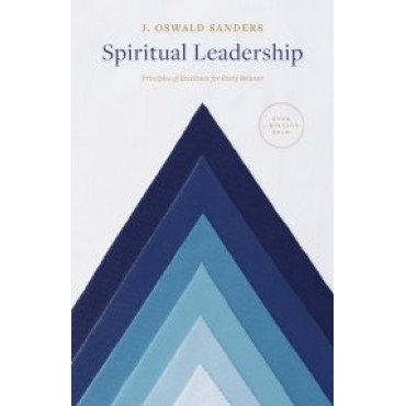 Spiritual Leadership ~  J. Oswald Sanders