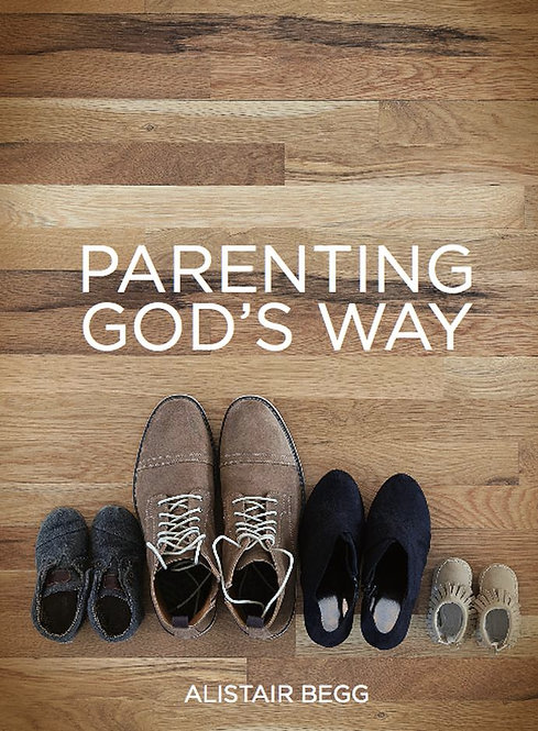 Parenting God's Way ~ Alistair Begg