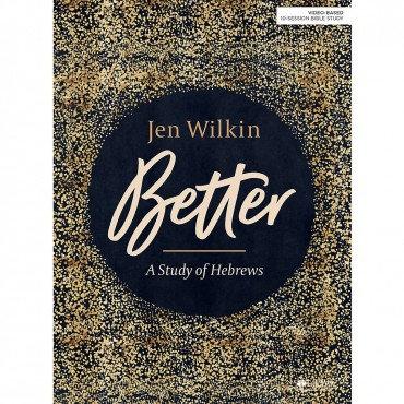Better: A study of Hebrews Bible Study Guide- Jen Wilkin