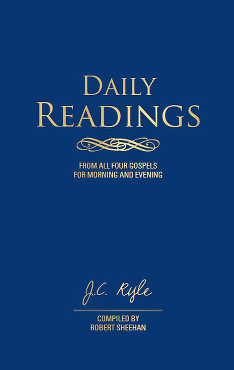 Daily Readings From All Four Gospels ~ JC Ryle