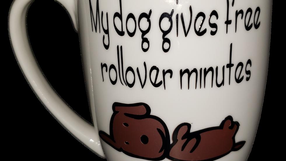 My Dog Gives Free Rollover Minutes Mug