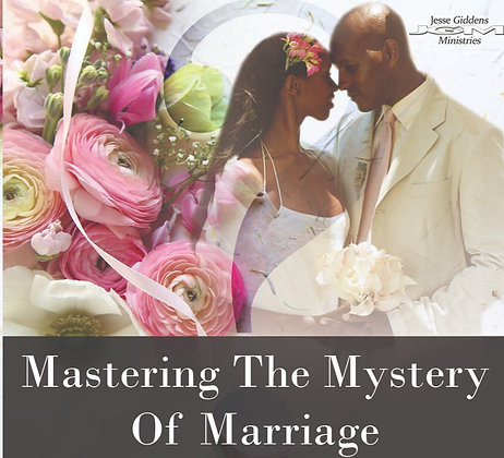 Mastering the Mystery of Marriage