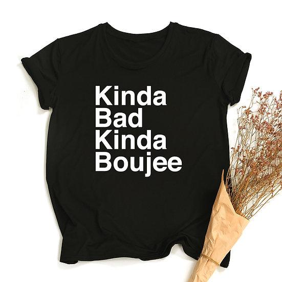Kinda Bad Kinda Boujee T Shirt