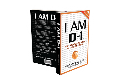 I AM D1: How to Conquer the World of Travel Basketball