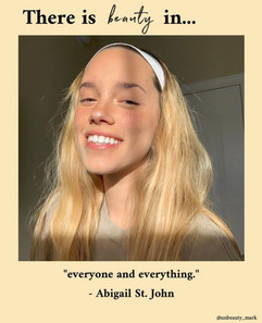 There is beauty in everyone and everything.