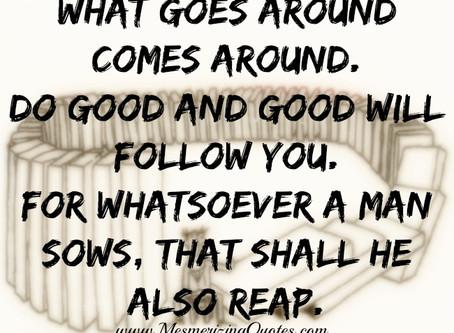 What Goes Around, Comes Around